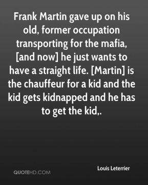 Frank Martin gave up on his old, former occupation transporting for the mafia, [and now] he just wants to have a straight life. [Martin] is the chauffeur for a kid and the kid gets kidnapped and he has to get the kid.