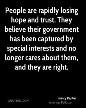 People are rapidly losing hope and trust. They believe their government has been captured by special interests and no longer cares about them, and they are right.