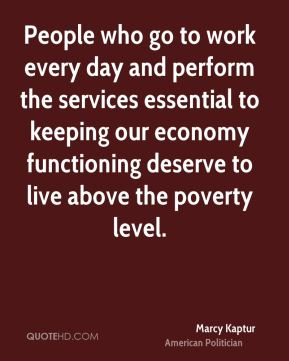 People who go to work every day and perform the services essential to keeping our economy functioning deserve to live above the poverty level.