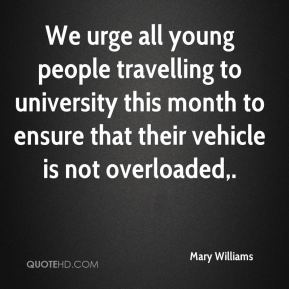 We urge all young people travelling to university this month to ensure that their vehicle is not overloaded.