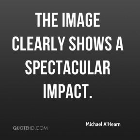 Michael A'Hearn  - The image clearly shows a spectacular impact.