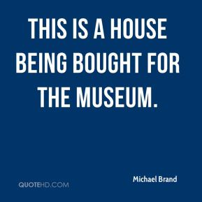 This is a house being bought for the museum.