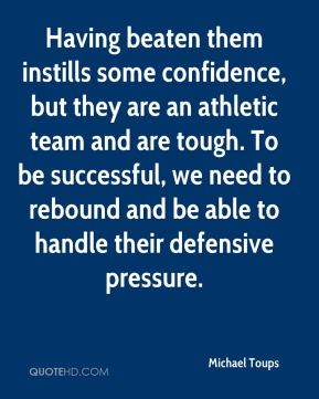 Having beaten them instills some confidence, but they are an athletic team and are tough. To be successful, we need to rebound and be able to handle their defensive pressure.