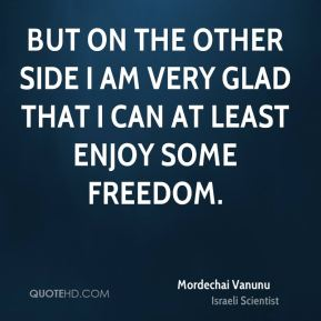 But on the other side I am very glad that I can at least enjoy some freedom.