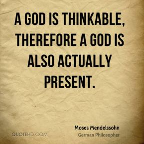 A God is thinkable, therefore a God is also actually present.
