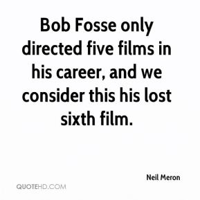 Bob Fosse only directed five films in his career, and we consider this his lost sixth film.