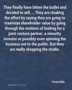 They finally have bitten the bullet and decided to sell, ... They are cloaking the effort by saying they are going to maximize shareholder value by going through the motions of looking for a joint venture partner, a minority investor or possibly even spinning the business out to the public. But they are really shopping the studio.