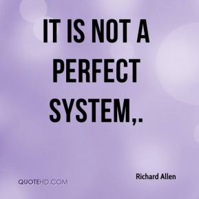 It is not a perfect system.