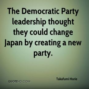 The Democratic Party leadership thought they could change Japan by creating a new party.