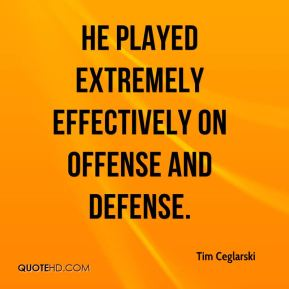 Tim Ceglarski  - He played extremely effectively on offense and defense.