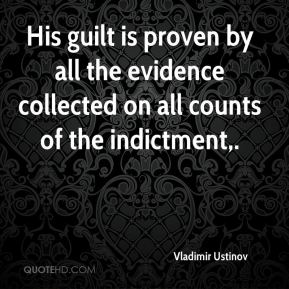 Vladimir Ustinov  - His guilt is proven by all the evidence collected on all counts of the indictment.