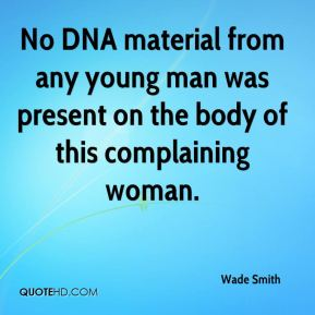 No DNA material from any young man was present on the body of this complaining woman.