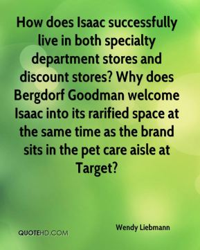 How does Isaac successfully live in both specialty department stores and discount stores? Why does Bergdorf Goodman welcome Isaac into its rarified space at the same time as the brand sits in the pet care aisle at Target?