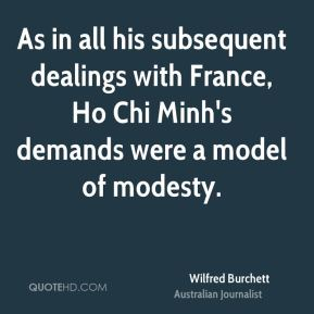 As in all his subsequent dealings with France, Ho Chi Minh's demands were a model of modesty.