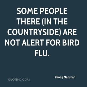 Zhong Nanshan  - Some people there (in the countryside) are not alert for bird flu.