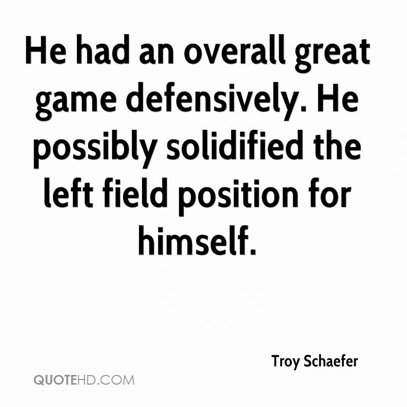 He had an overall great game defensively. He possibly solidified the left field position for himself.