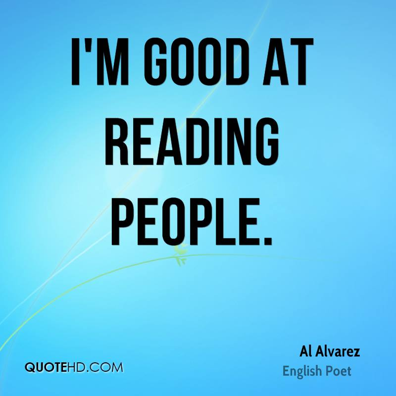 I'm good at reading people.