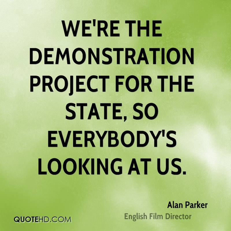 We're the demonstration project for the state, so everybody's looking at us.