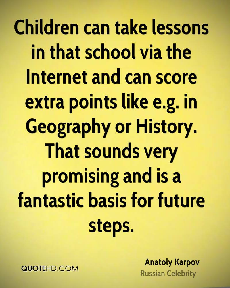 Children can take lessons in that school via the Internet and can score extra points like e.g. in Geography or History. That sounds very promising and is a fantastic basis for future steps.