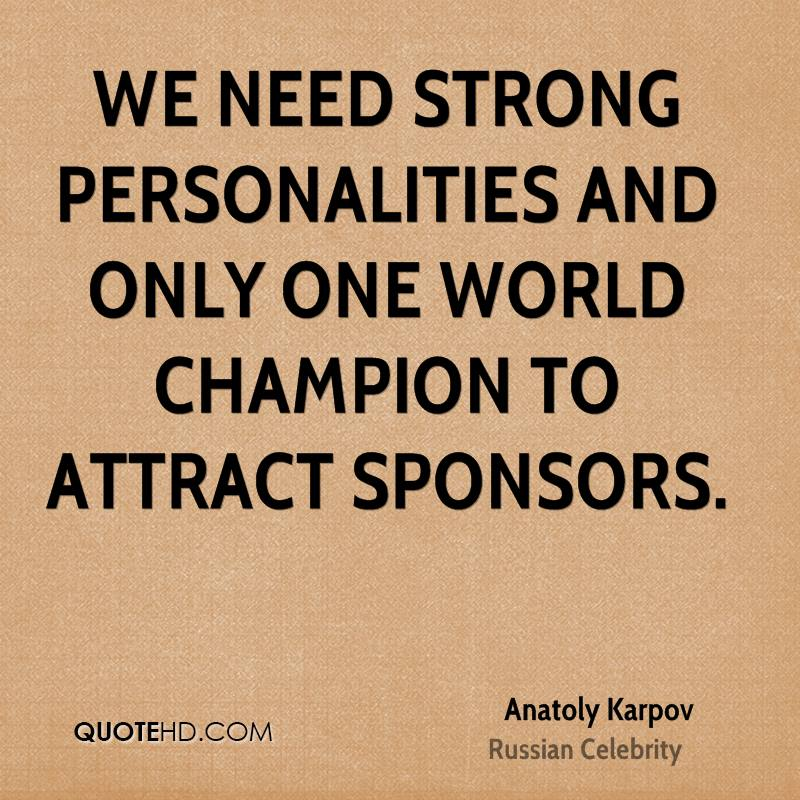 Strong Personality Quotes: Anatoly Karpov Quotes