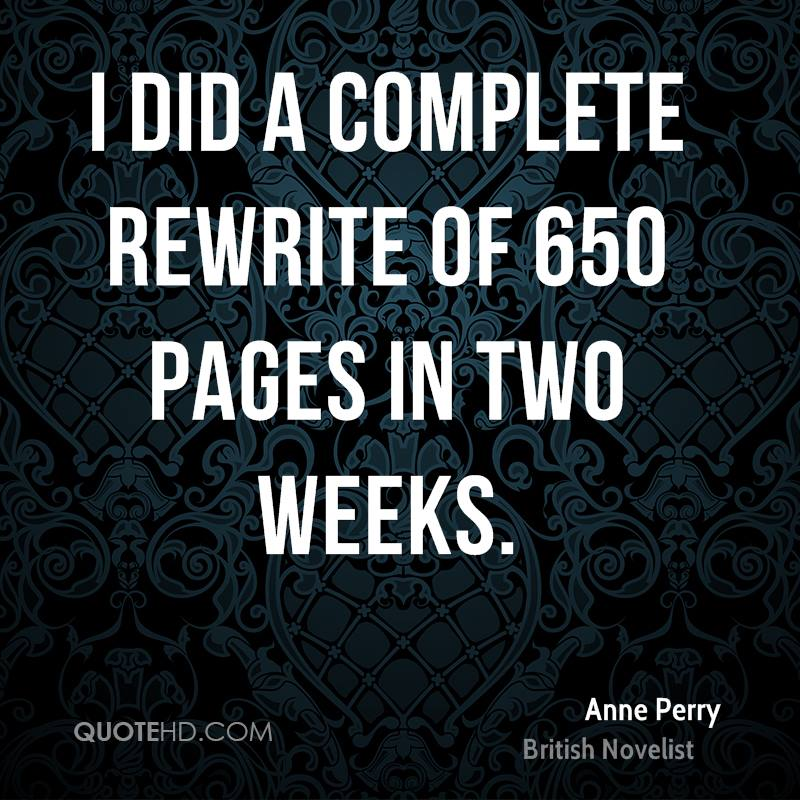 I did a complete rewrite of 650 pages in two weeks.