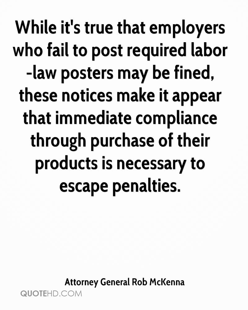 While it's true that employers who fail to post required labor-law posters may be fined, these notices make it appear that immediate compliance through purchase of their products is necessary to escape penalties.