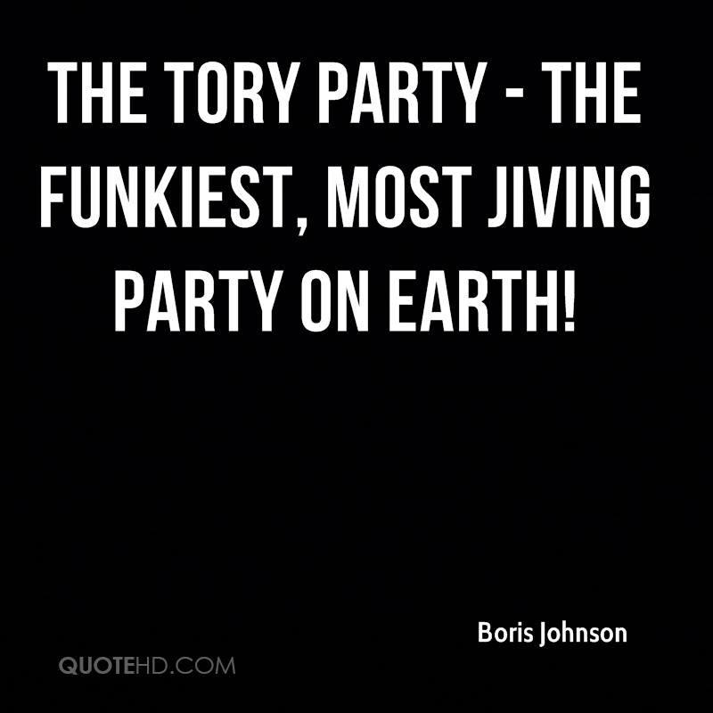 The Tory Party - the funkiest, most jiving Party on Earth!