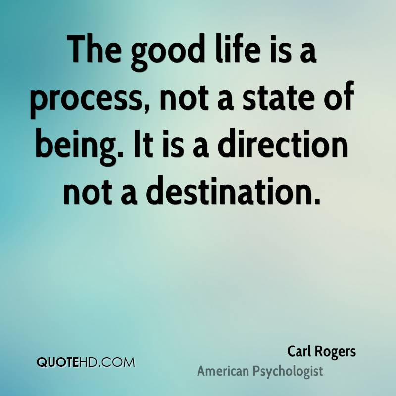 My Life Is Not Good Quotes: Carl Rogers Quotes