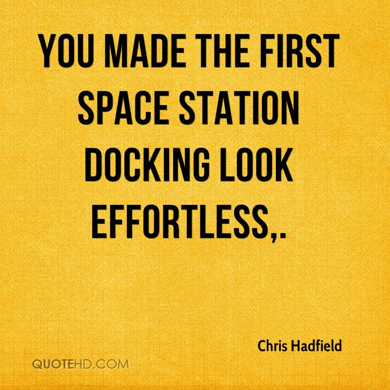 You made the first space station docking look effortless.
