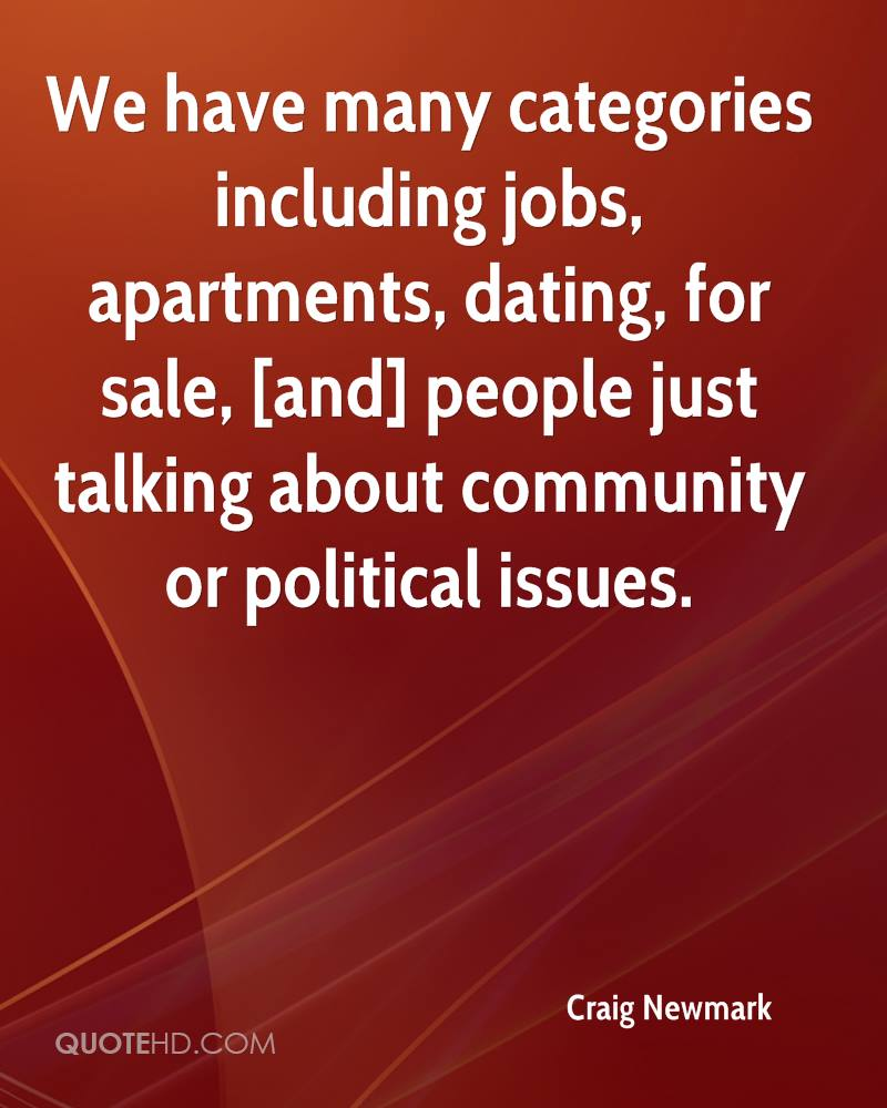 We Have Many Categories Including Jobs, Apartments, Dating, For Sale, [and