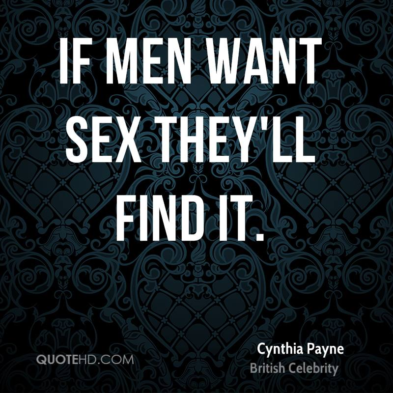 If men want sex they'll find it.
