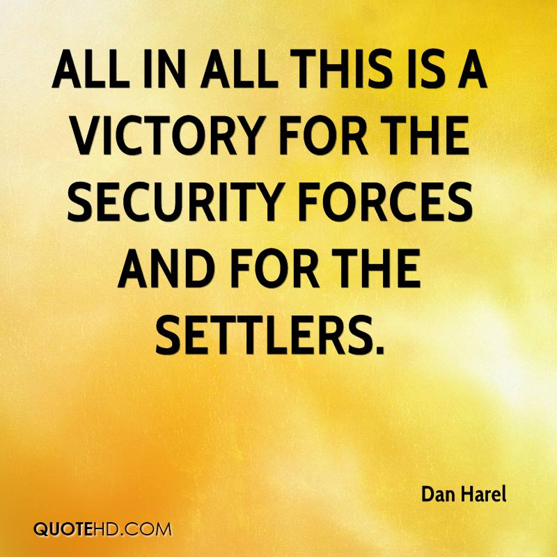 All in all this is a victory for the security forces and for the settlers.
