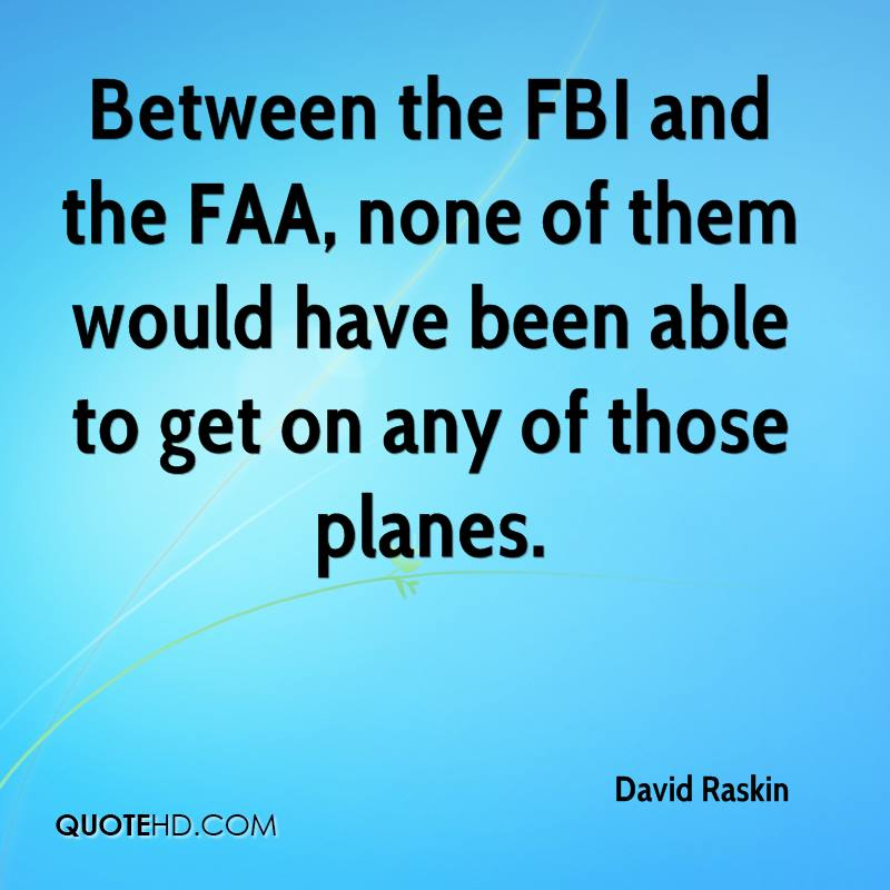 Between the FBI and the FAA, none of them would have been able to get on any of those planes.