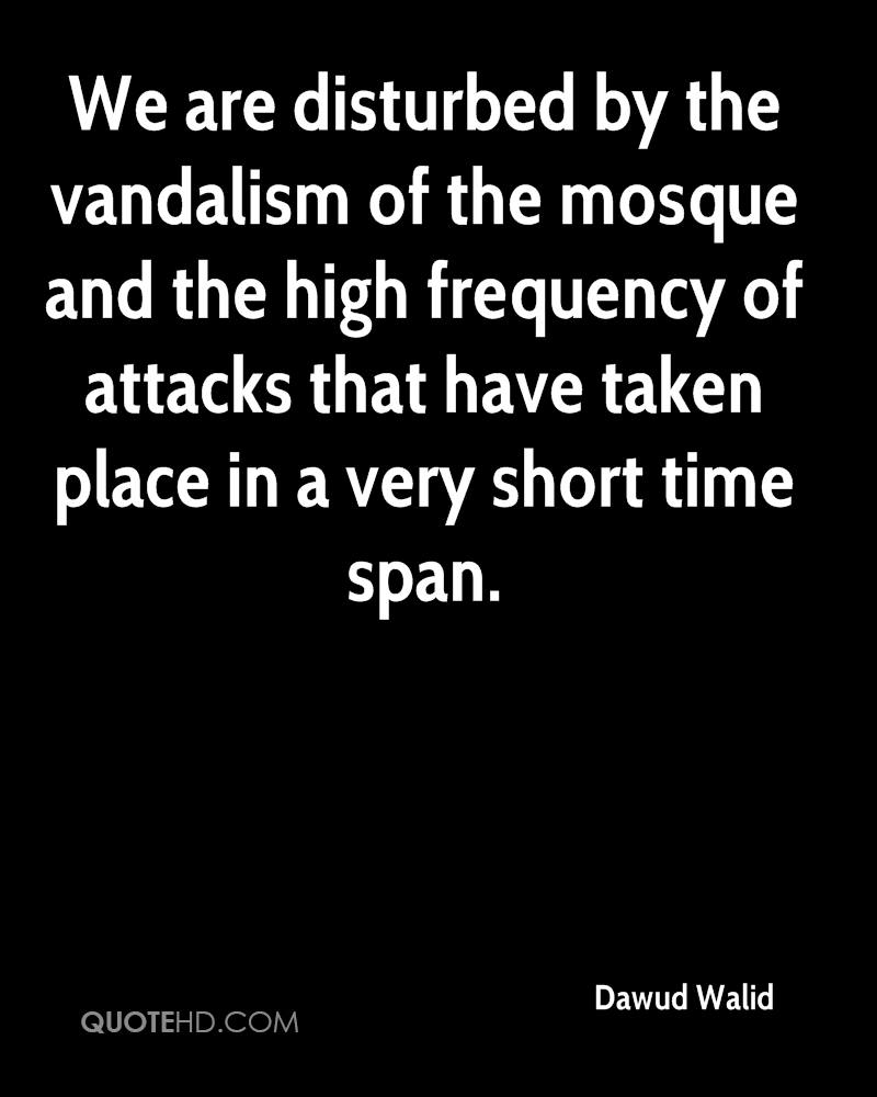 We are disturbed by the vandalism of the mosque and the high frequency of attacks that have taken place in a very short time span.
