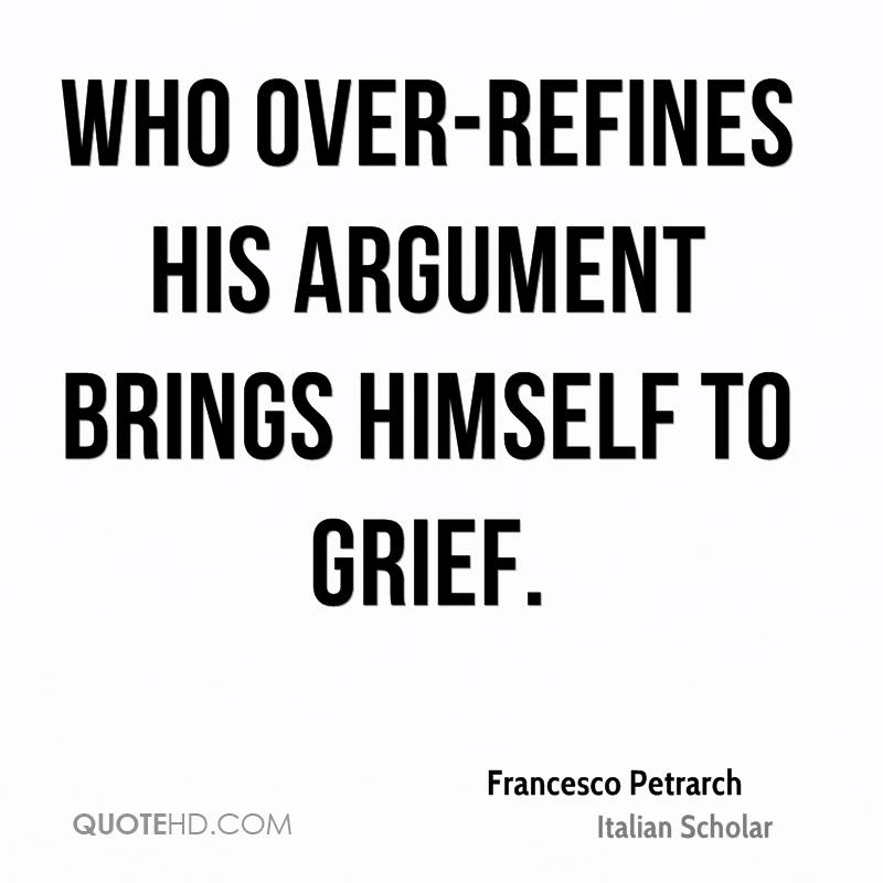 Who over-refines his argument brings himself to grief.