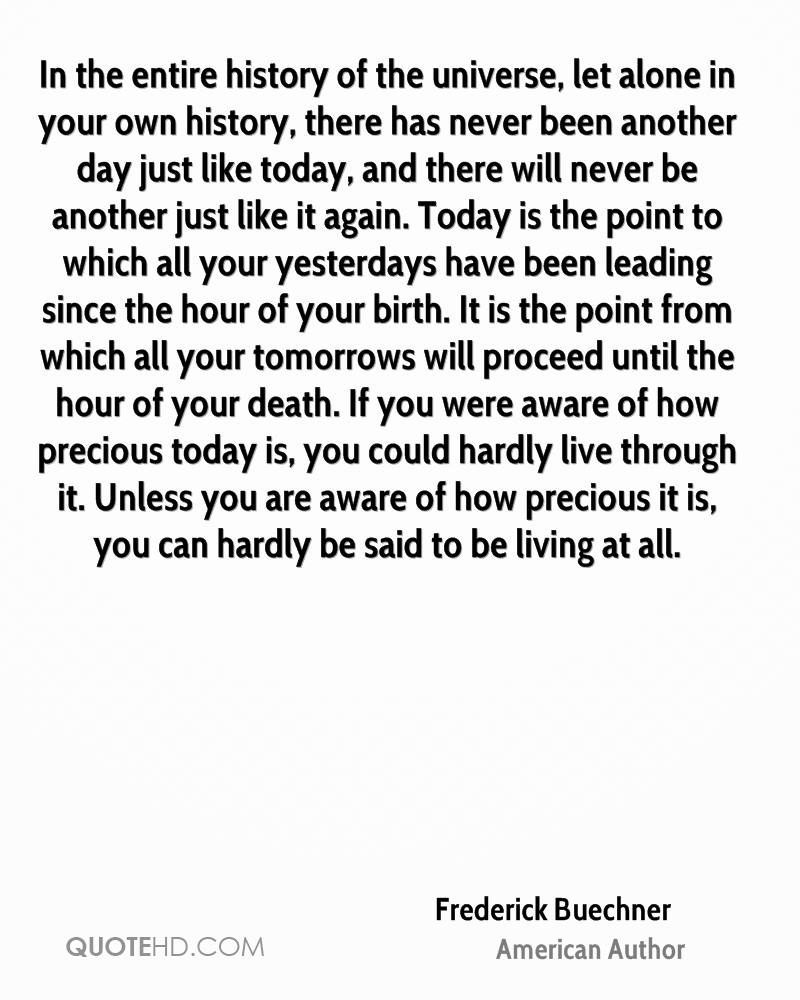 Quotes on the importance of history - In The Entire History Of The Universe Let Alone In Your Own History There