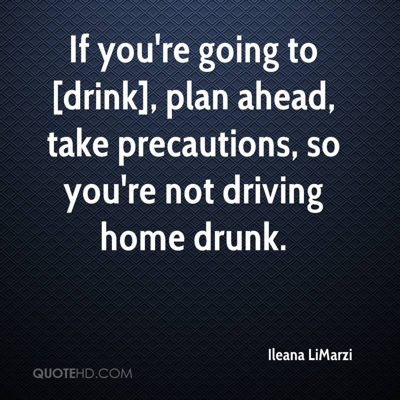 If Youu0027re Going To [drink], Plan Ahead, Take Precautions,