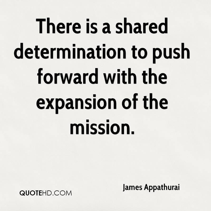 There is a shared determination to push forward with the expansion of the mission.