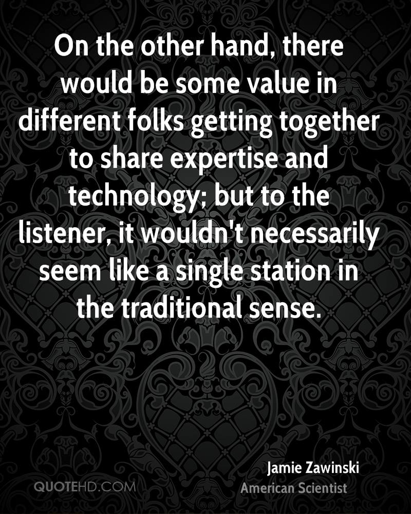On the other hand, there would be some value in different folks getting together to share expertise and technology; but to the listener, it wouldn't necessarily seem like a single station in the traditional sense.