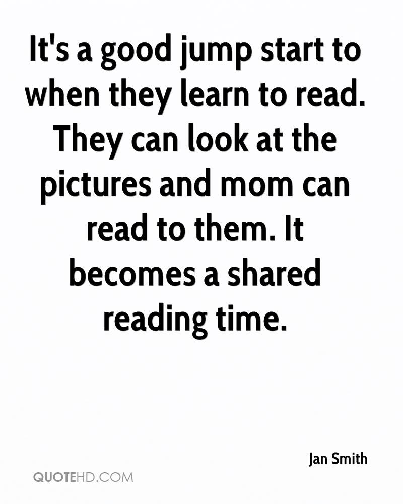 It's a good jump start to when they learn to read. They can look at the pictures and mom can read to them. It becomes a shared reading time.