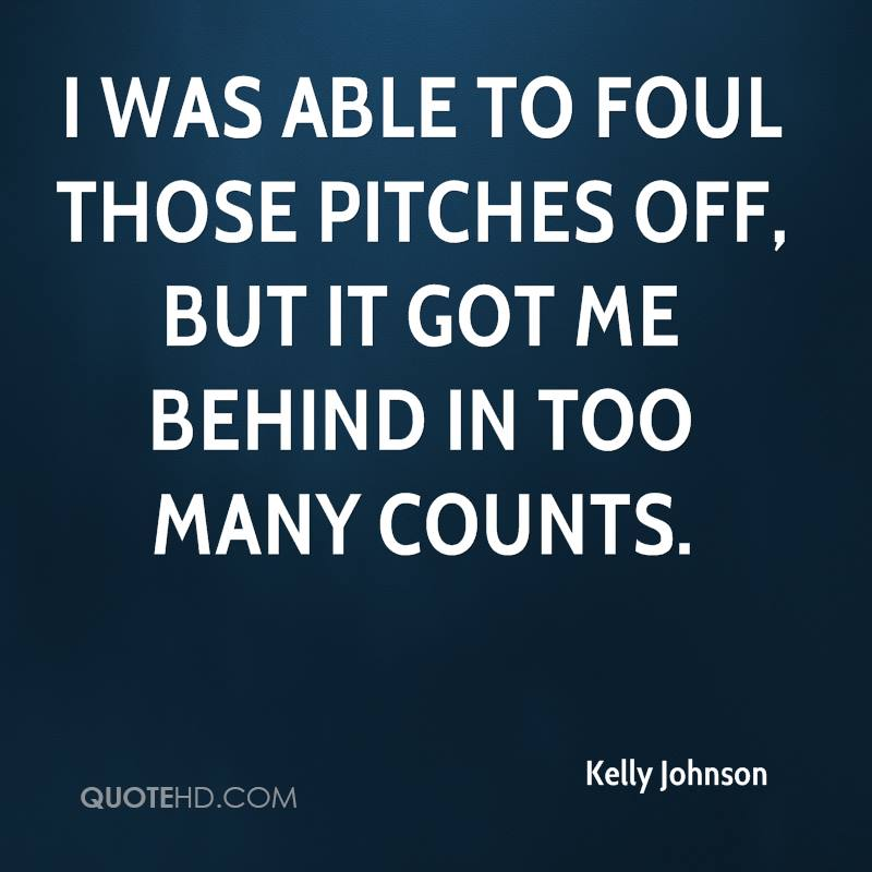 I was able to foul those pitches off, but it got me behind in too many counts.