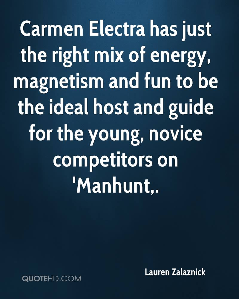 Carmen Electra has just the right mix of energy, magnetism and fun to be the ideal host and guide for the young, novice competitors on 'Manhunt.