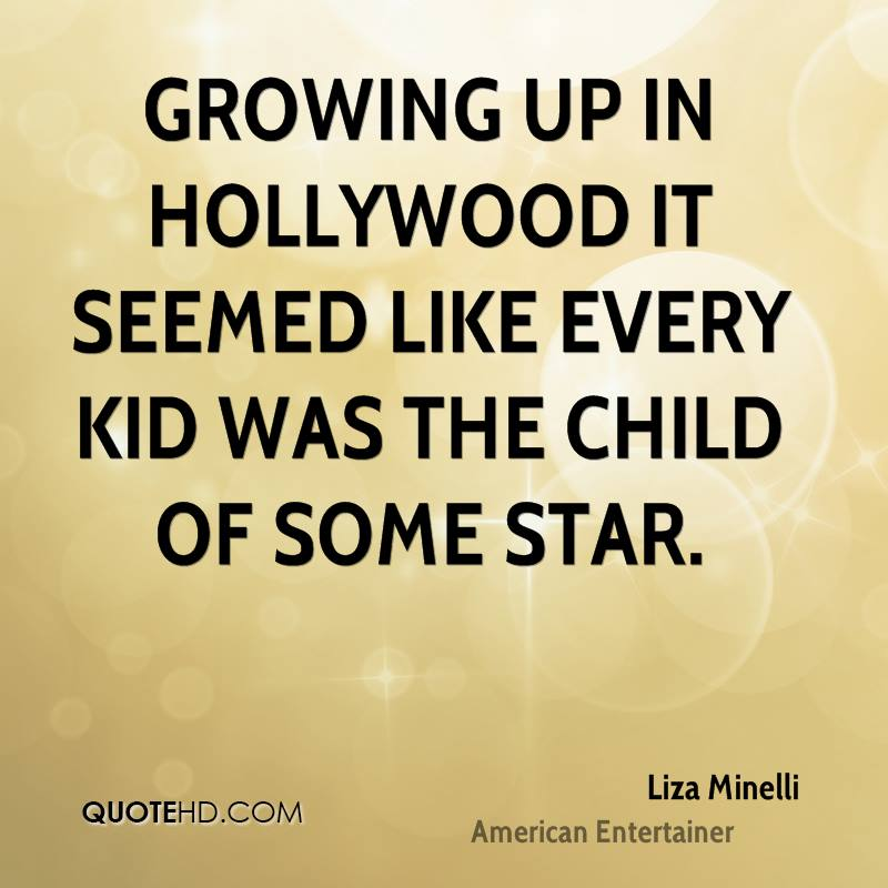 Growing up in Hollywood it seemed like every kid was the child of some star.