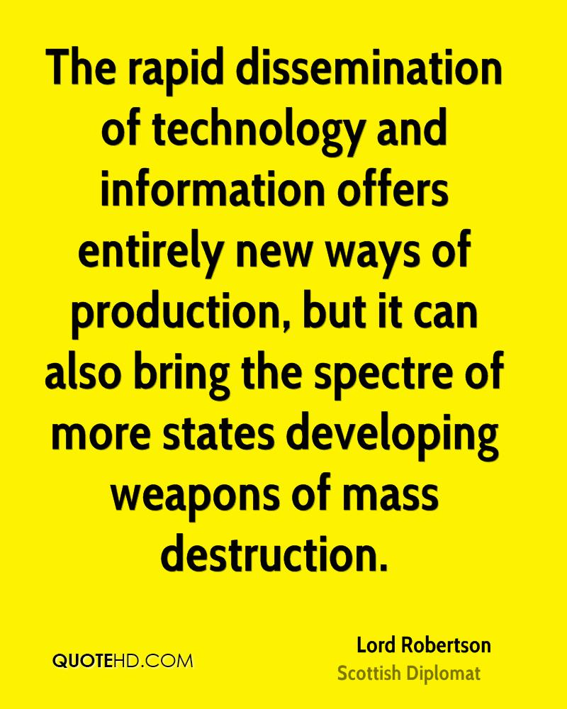 The rapid dissemination of technology and information offers entirely new ways of production, but it can also bring the spectre of more states developing weapons of mass destruction.