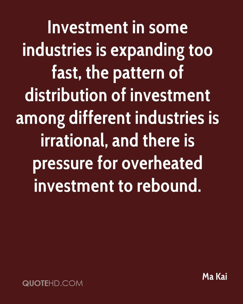Investment in some industries is expanding too fast, the pattern of distribution of investment among different industries is irrational, and there is pressure for overheated investment to rebound.