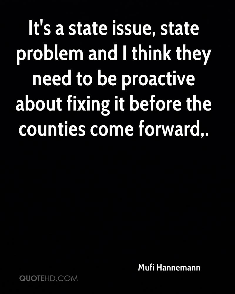 It's a state issue, state problem and I think they need to be proactive about fixing it before the counties come forward.