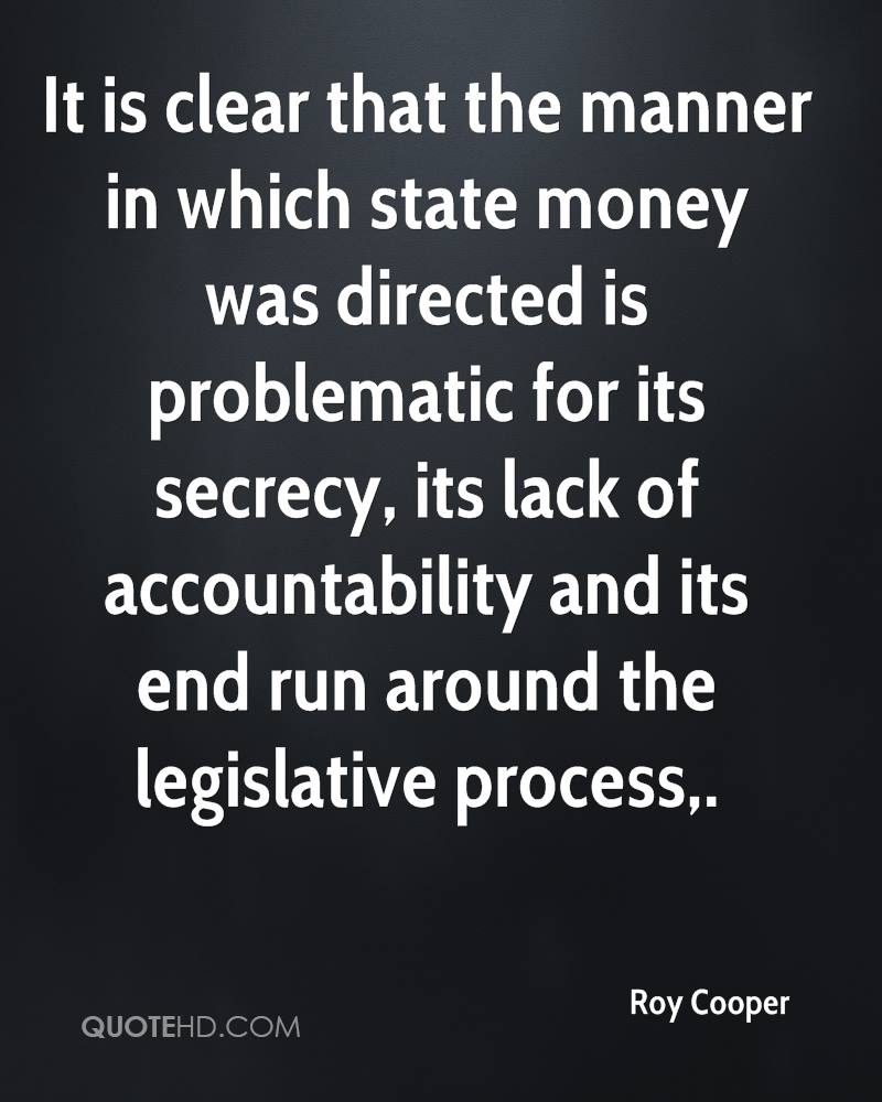 It is clear that the manner in which state money was directed is problematic for its secrecy, its lack of accountability and its end run around the legislative process.