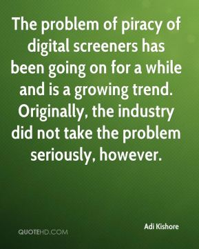 The problem of piracy of digital screeners has been going on for a while and is a growing trend. Originally, the industry did not take the problem seriously, however.