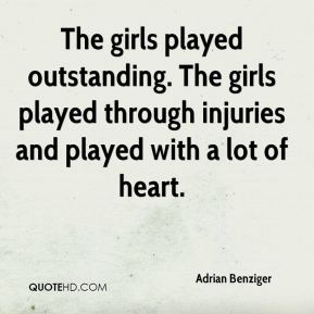 The girls played outstanding. The girls played through injuries and played with a lot of heart.