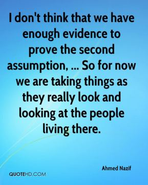 I don't think that we have enough evidence to prove the second assumption, ... So for now we are taking things as they really look and looking at the people living there.